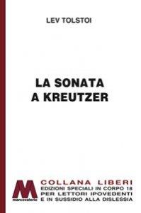 Copertina di 'La sonata a Kreutzer. Ediz. a caratteri grandi'
