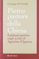 Pietro pastore della Chiesa - Di Corrado Giuseppe