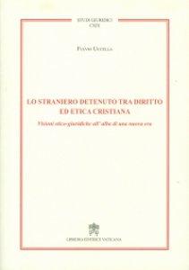 Copertina di 'Lo straniero detenuto tra diritto ed etica cristiana'