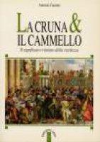 La cruna & il cammello. Il significato cristiano della ricchezza - Fuentes Antonio