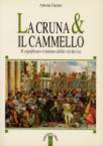 Copertina di 'La cruna & il cammello. Il significato cristiano della ricchezza'