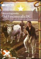 Dal fascismo alla DC - Zaganella Marco