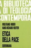 Etica della pace (BTC 076) - Huber Wolfgang, Reuter Hans-Richard