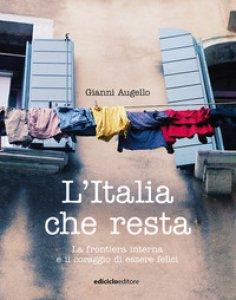 Copertina di 'L' Italia che resta. La frontiera interna e il coraggio di essere felici'
