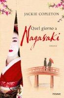 Quel giorno a Nagasaki - Copleton Jackie