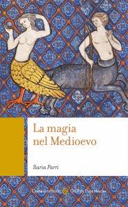Copertina di 'La magia nel Medioevo'