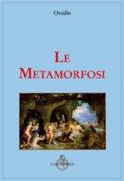 Le metamorfosi - Ovidio P. Nasone