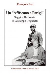 Copertina di 'Un «africano a Parigi» saggi sulla poesia di Ungaretti'