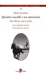 Copertina di 'Quattro cavalli e un marinaio. Testo inglese a fronte. Ediz. bilingue'