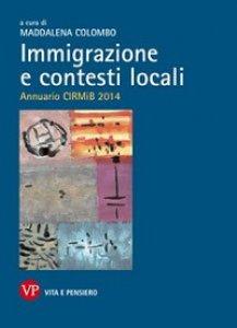 Copertina di 'Immigrazione e contesti locali. Annuario CirMib 2014'