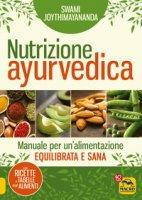 Nutrizione ayurvedica. Manuale per una nutrizione equilibrata e sana - Joythimayananda Swami