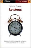 Lo stress - Farnè Mario