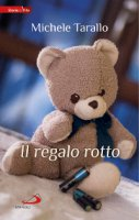 Il regalo rotto - Michele Tarallo