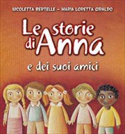 Copertina di 'Le storie di Anna e dei suoi amici'
