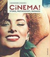Cinema! Storie, protagonisti, paesaggi. Raccontare il Polesine. Catalogo della mostra (Rovigo, 24 marzo-1 luglio 2018). Ediz. illustrata