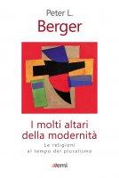 Molti altari della modernità - Peter L. Berger