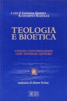 Teologia e bioetica - Goertz Stephan, Klöcker Katharina