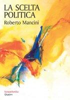La scelta politica - Roberto Mancini
