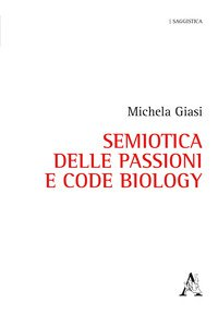 Copertina di 'Semiotica delle passioni e Code Biology'