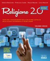 Religione 2.0 Disc. Testo per l'insegnamento della religione cattolica nella scuola secondaria di primo grado - Sergio Bocchini, Pierluigi Cabri, Paolo Masini