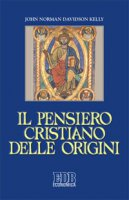 Il pensiero cristiano delle origini - John Norman Davidson Kelly