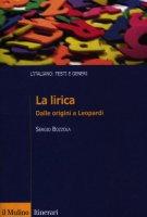 La lirica. Dalle origini a Leopardi - Bozzola Sergio