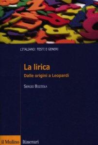 Copertina di 'La lirica. Dalle origini a Leopardi'