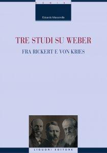 Copertina di 'Tre studi su Weber fra Rickert e von Kries'