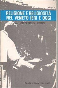 Copertina di 'Religione e religiosità nel Veneto ieri e oggi'