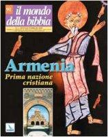 Armenia prima nazione cristiana - AA. VV.