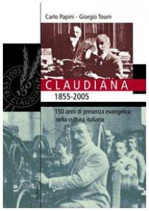 Copertina di 'Claudiana (1855-2005). 150 anni di presenza evangelica nella cultura italiana'