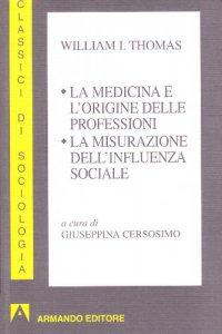 Copertina di 'La medicina e l'origine delle professioni'