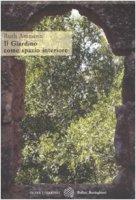 Il giardino come spazio interiore - Ammann Ruth