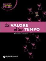 Dai valore al tuo tempo - Zampone Francesca