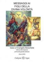 Messaggi ai figli della Divina Volontà - mistico friulano