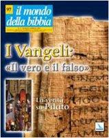 """I Vangeli: """"Il vero e il falso"""". La verità su Pilato - AA. VV."""