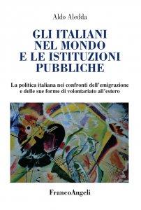 Copertina di 'Gli italiani nel mondo e le istituzioni pubbliche. La politica italiana nei confronti dell'emigrazione e delle sue forme di volontariato all'estero'
