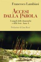 Accesi dalla parola - Francesco Lambiasi