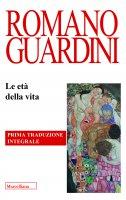 Le età della vita - Romano Guardini