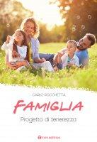 Famiglia. Progetto di tenerezza - Carlo Rocchetta