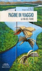 Copertina di 'Pagine in viaggio. La via del fiume'