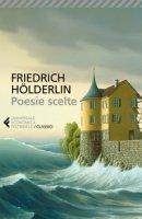 Poesie scelte. Testo tedesco a fronte - Hölderlin Friedrich