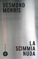 La scimmia nuda - Morris Desmond