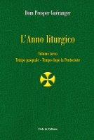 L'anno liturgico - Volume terzo - Dom Prosper Guéranger