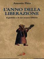 L' anno della liberazione - Antonio Pitta