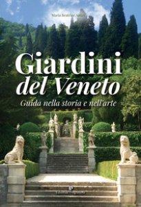 Copertina di 'Giardini del Veneto. Guida nella storia e nell'arte'