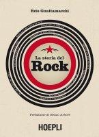 La storia del rock - Ezio Guaitamacchi