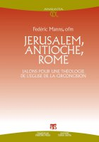 Jerusalem, Antioche, Rome - Frédéric Manns