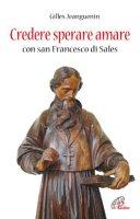 Credere sperare amare con San Francesco di Sales - Jeanguenin Gilles