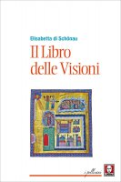Il Libro delle Visioni - Elisabetta di Schönau